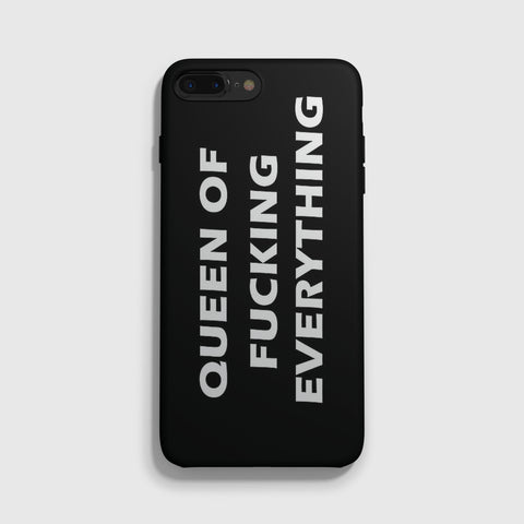 Queen of Fucking Everything iPhone 7 Case - Casesity Phone Cases Shop