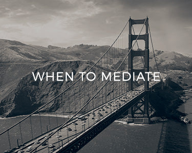 When to mediate