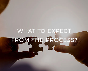 What to expect from the process?