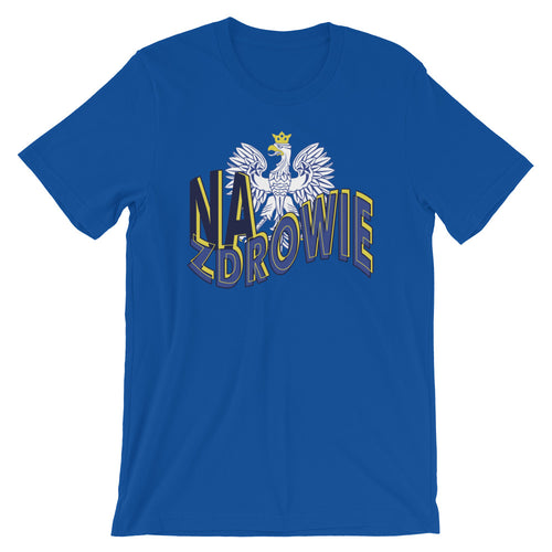 Na Zdrowie with Eagle Short-Sleeve Unisex T-Shirt