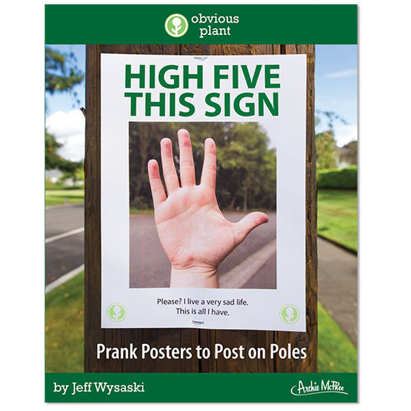 Obvious Plant - High Five This Sign Book - Jokes, Pranks, Public Art