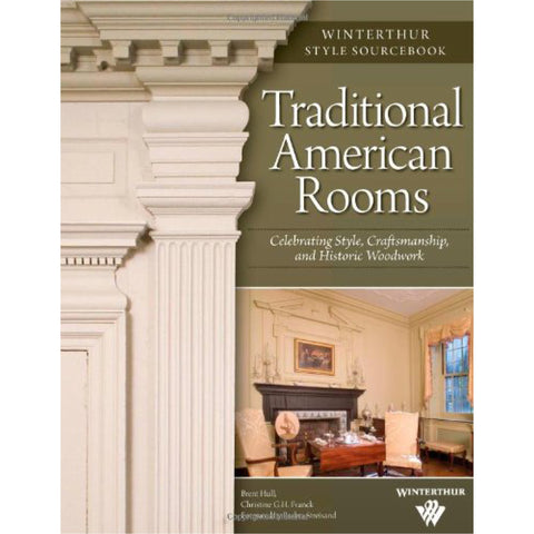 Traditional American Rooms: Winterthur Style Sourcebook