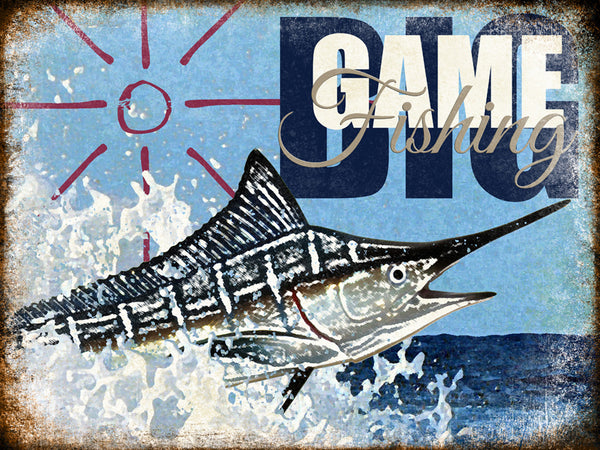 "Big Game Fishing // 1 Aluminum Sign // Indoor or Outdoor // 12"" x 16"""