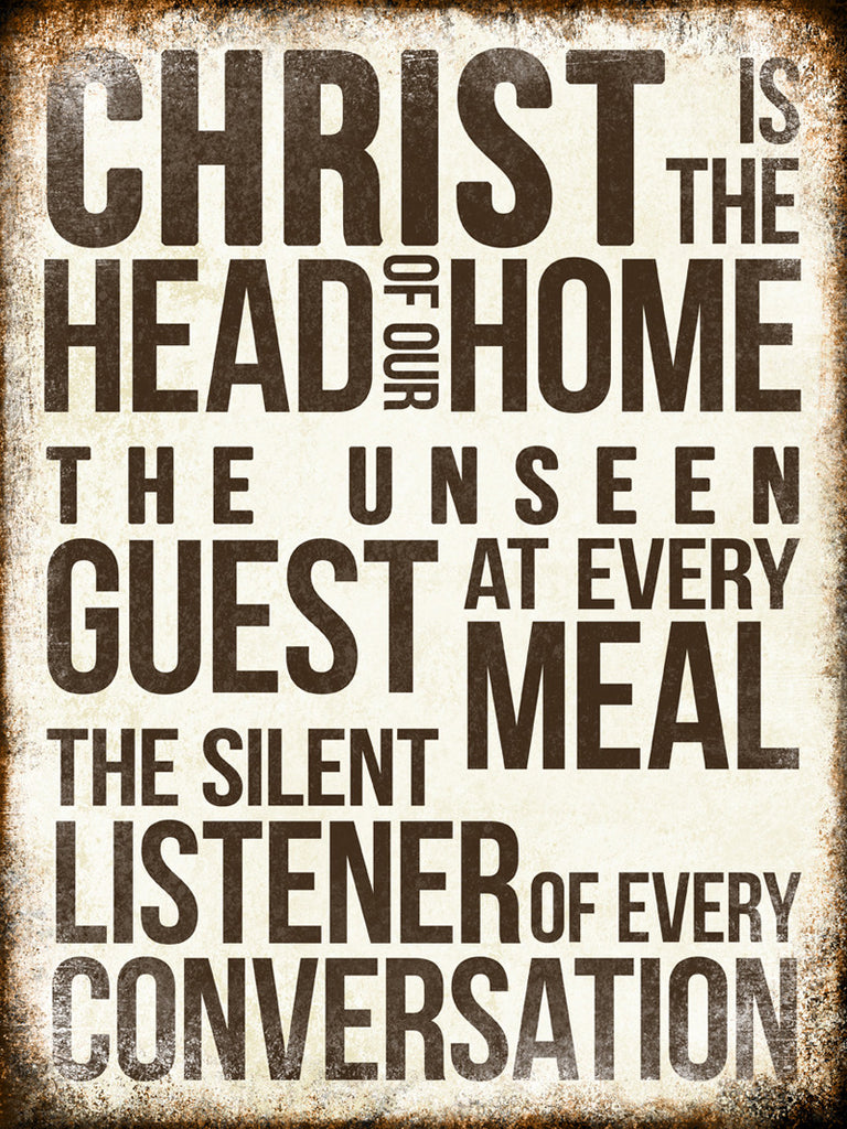 "Christ is the Head of our Home // 1 Aluminum Sign // Indoor or Outdoor // 12"" x 16"""