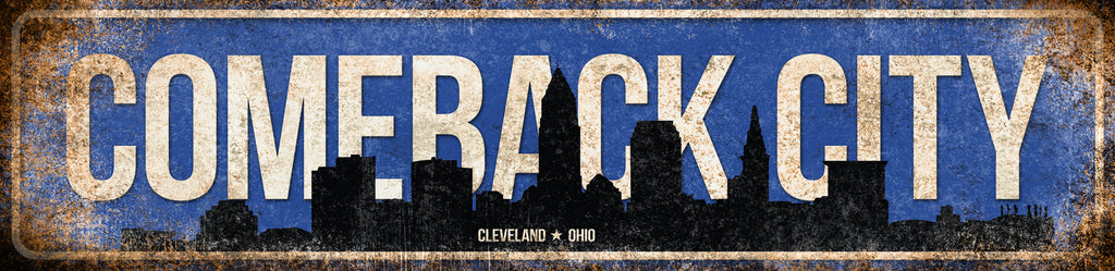 "Comeback City // Cleveland, Ohio // 1 Aluminum Sign // Indoor or Outdoor // 5.5"" x 22"""