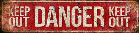 "Keep Out Danger  // 1 Aluminum Sign // Indoor or Outdoor // 5.5"" x 22"""