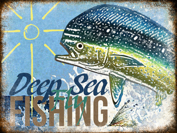 "Deep Sea Fly Fishing // 1 Aluminum Sign // Indoor or Outdoor // 12"" x 16"""