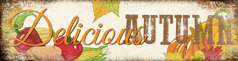 "Delicious Autumn // 1 Aluminum Sign // Indoor or Outdoor // 5.5"" x 22"""