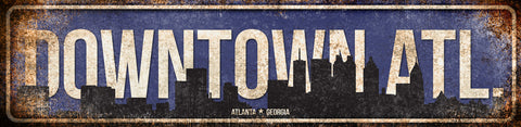 "Downtown Atlanta  // Atlanta, Georgia  // 1 Aluminum Sign // Indoor or Outdoor // 5.5"" x 22"""