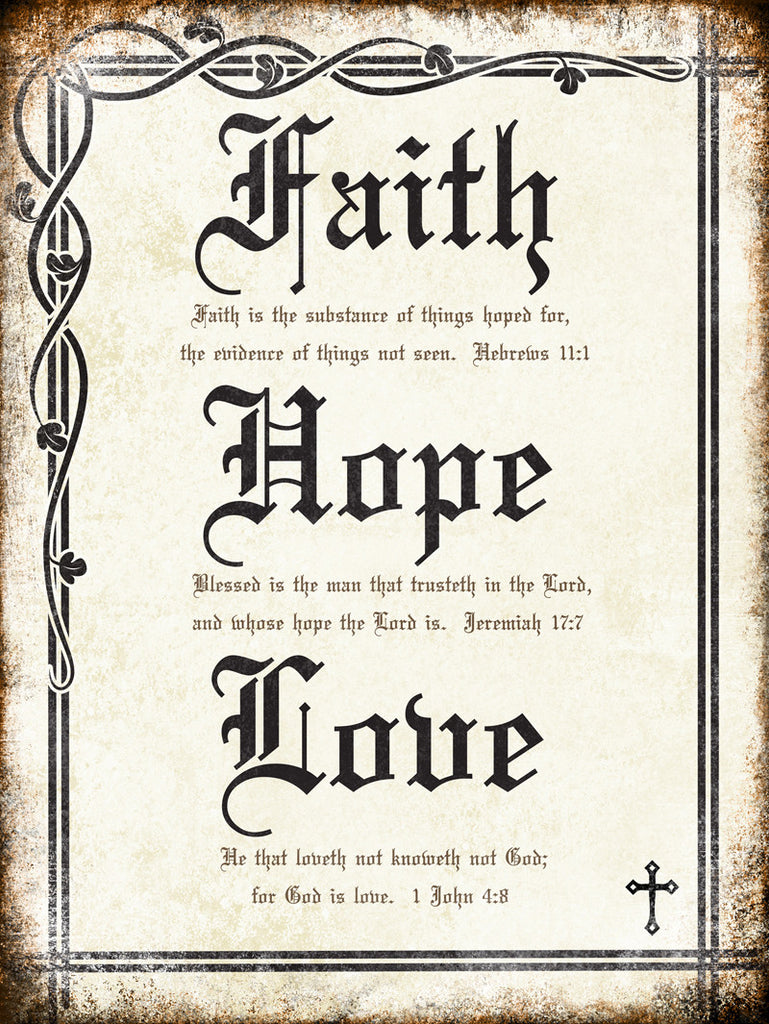 "Faith Hope Love // 1 Aluminum Sign // Indoor or Outdoor // 12"" x 16"""