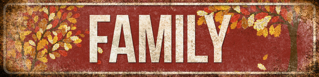 "Family // 1 Aluminum Sign // Indoor or Outdoor // 5.5"" x 22"""