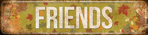 "Friends // 1 Aluminum Sign // Indoor or Outdoor // 5.5"" x 22"""
