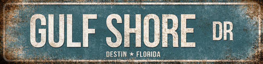 "Gulf Shore Dr // Destin, FL // 1 Aluminum Sign // Indoor or Outdoor  // 5.5"" x 22"""