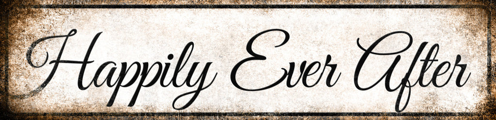 "Happily Ever After // 1 Aluminum Sign // Indoor or Outdoor // 5.5"" x 22"""