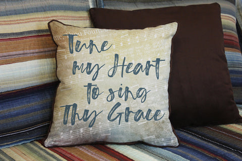 "Tune My Heart to Sing Thy Grace // 16""x16"" // Accent Pillow with Insert"