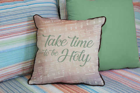 "Take Time to be Holy // Traditional Hymn // 16""x16"" // Christian Accent Pillow with Insert"