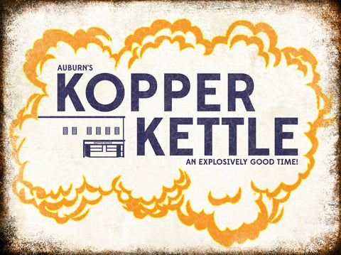 "Auburn's Kopper Kettle // 1 Aluminum Sign // Indoor or Outdoor // 12"" x 16"""