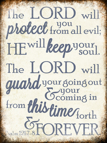 "Psalm 121:7-8 // 1 Aluminum Sign // Indoor or Outdoor // 12"" x 16"""