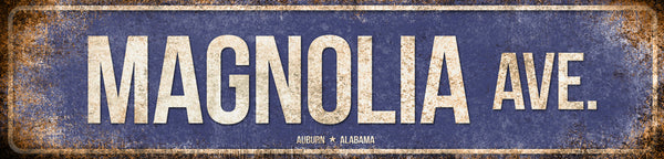 "Magnolia Ave. // Auburn, Alabama  // 1 Aluminum Sign // Indoor or Outdoor // 5.5"" x 22"""