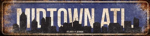 "Midtown Atlanta // Atlanta, Georgia  //1 Aluminum Sign // Indoor or Outdoor // 5.5"" x 22"""