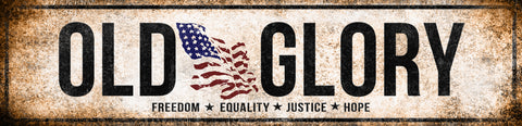 "Old Glory // America - Freedom Equality Justice Hope // 1 Aluminum Sign // Indoor or Outdoor // 5.5"" x 22"""