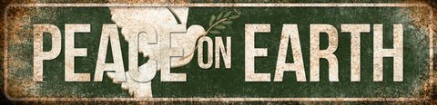"Peace On Earth // 1 Metal Sign // 1 Aluminum Sign // Indoor or Outdoor  // 5.5"" x 22"""