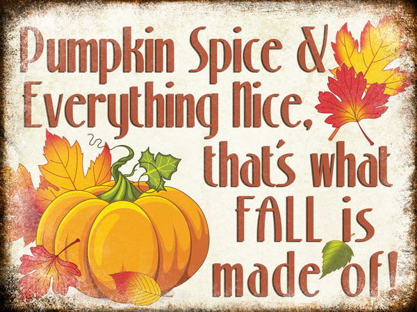 "Pumpkin Spice and Everything Nice // 1 Aluminum Sign // Indoor or Outdoor // 12"" x 16"""
