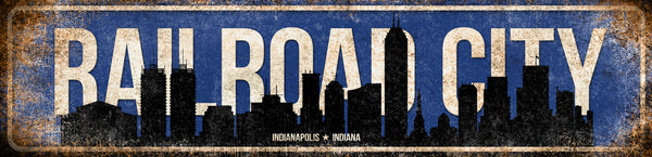 "Railroad City // Indianapolis, Indiana // 1 Aluminum Sign // Indoor or Outdoor //  5.5"" x 22"""