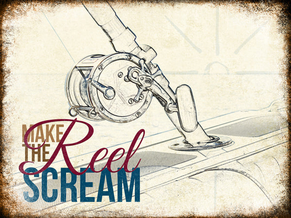 "Make The Reel Scream // 1 Aluminum Sign // Indoor or Outdoor // 12"" x 16"""