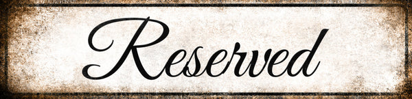 "Reserved  // 1 Aluminum Sign // Indoor or Outdoor // 5.5"" x 22"""