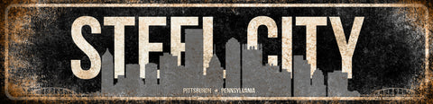"Steel City // Pittsburgh, Pennsylvania // 1 Aluminum Sign // Indoor or Outdoor //  5.5"" x 22"""