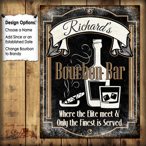 "Custom Bourbon Bar Sign // 1 Aluminum Sign // Indoor or Outdoor // 12"" x 16"""