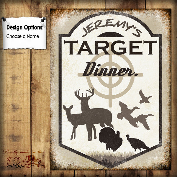 "Custom Hunting, Target... Dinner  // 1 Aluminum Sign // Indoor or Outdoor // 12"" x 16"""