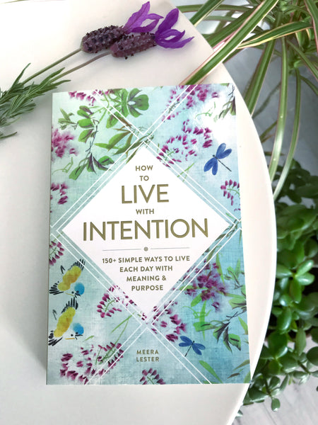 HOW TO LIVE WITH INTENTION - MEERA LESTER - MoonbeamsandMayhem