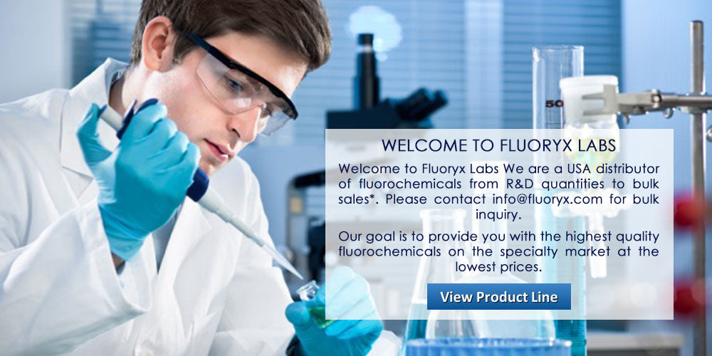 Welcome to Fluoryx Labs We are a USA distributor of fluorochemicals from R&D quantities to bulk sales*. Please contact info@fluoryx.com for bulk inquiry.  Our goal is to provide you with the highest quality fluorochemicals on the specialty market at the lowest prices.