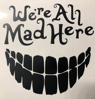 2020 We're All Mad Here Car Decal