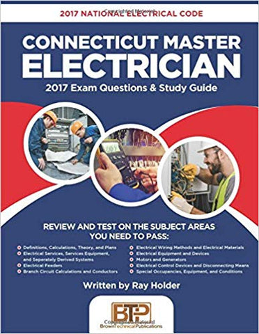 2017 Connecticut Master Electrician: 2017 National Electrical Code Exam Questions & Study Guide