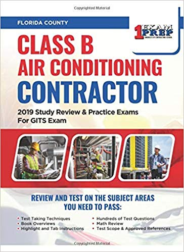 Florida Class B Air Conditioning Contractor: 2019 Study Review & Practice Exams For GITS Exam