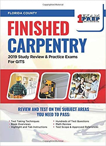 Florida Finished Carpentry: 2019 Study Review & Practice Exams GITS Exam