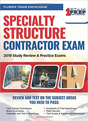 Florida Specialty Structure Contractor Exam: 2019 Study Review & Practice Exams