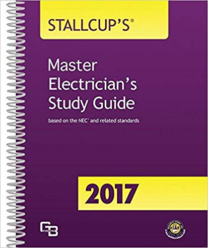 2017 Stallcup's Master Electrician's Study Guide 1st Edition