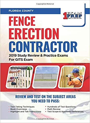 Florida Fence Erection Contractor: 2019 Study Review & Practice Exams For GITS Exam