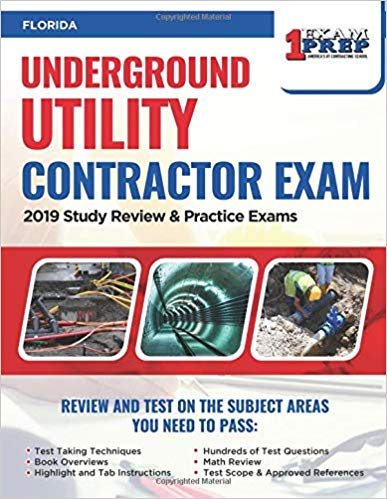 Florida Underground Utility Contractor Exam: 2019 Study Review & Practice Exams