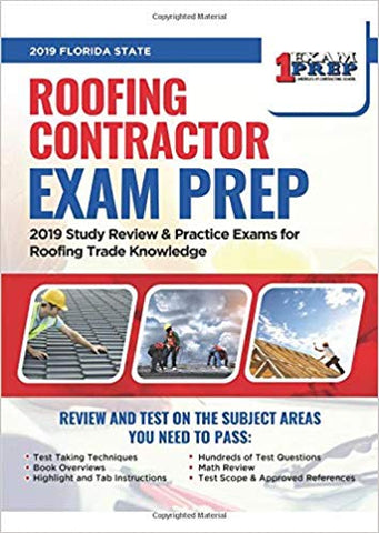 Florida Roofing Contractor Exam Prep: 2019 Study Review & Practice Exams for Roofing Trade Knowledge