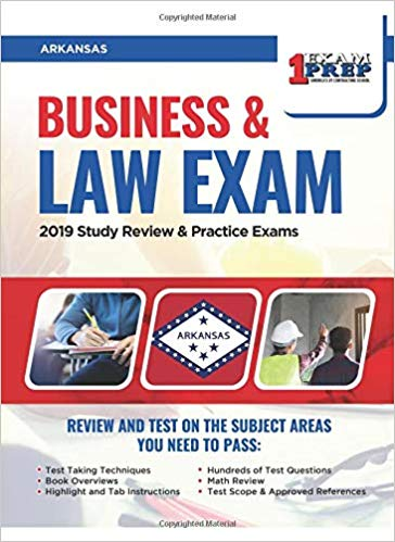 Arkansas Business and Law Exam: 2019 Study Review & Practice Exams