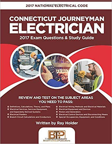 2017 Connecticut Journeyman Electrician: 2017 National Electrical Code Exam Questions & Study Guide