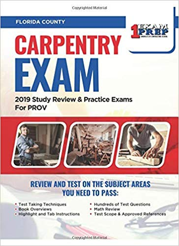 Florida Carpentry Exam: 2019 Study Review & Practice Exams for PROV Exam