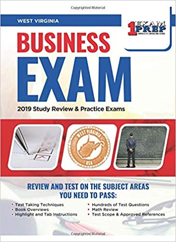 West Virginia Business Exam: 2019 Study Review & Practice Exams
