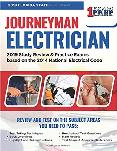 Florida Journeyman Electrician Exam Prep: 2019 Study Review & Practice Exams based on the 2014 National Electrical Code