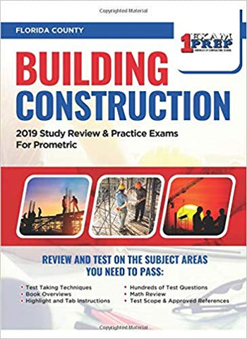 Florida Building Construction Exam: 2019 Study Review & Practice Exams for Prometric Exam